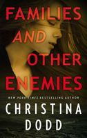 Families and Other Enemies: A Novella by Christina Dodd