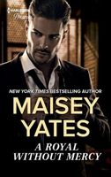 A Royal Without Mercy by Maisey Yates