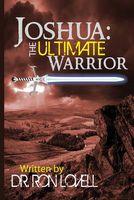 Joshua: The Ultimate Warrior