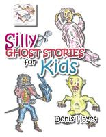 Silly Ghost Stories for Kids