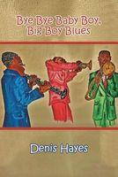 Bye Bye Baby Boy, Big Boy Blues