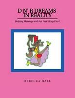 D N' R Dreams in Reality