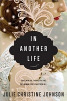 In Another Life by Julie Christine Johnson