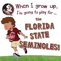When I Grow Up, I'm Going to Play for the Florida State Seminoles