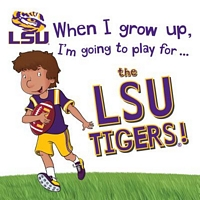 When I Grow Up, I'm Going to Play for the Lsu Tigers