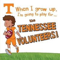 When I Grow Up, I'm Going to Play for the Tennessee Volunteers