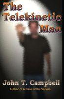 The Telekinetic Man