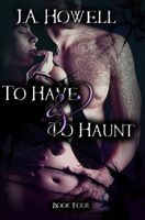 To Have & to Haunt