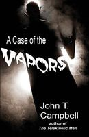 A Case of the Vapors