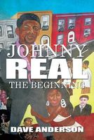 Johnny Real: The Beginning