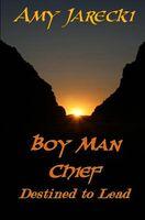 Boy Man Chief: Destined to Lead