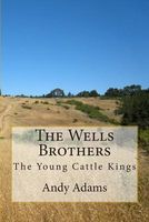 The Wells Brothers: The Young Cattle Kings