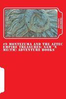 Montezuma and the Aztec Empire Treasures