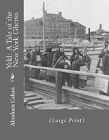Yekl: A Tale of the New York Ghetto: (Large Print)