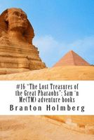 The Lost Treasures of the Great Pharaohs