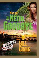 Marlow: The Neon Goodbye