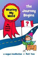 Wearing My Weird: The Journey Begins