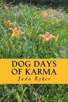 Dog Days of Karma