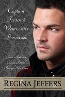 Captain Frederick Wentworth's Persuasion