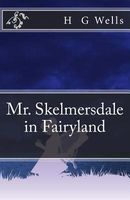 Mr. Skelmersdale in Fairyland