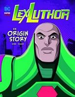 Lex Luthor: An Origin Story