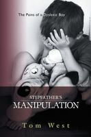 Stepfather's Manipulation: The Pains of a Dyslexic Boy