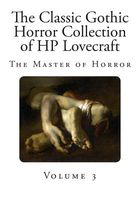 The Classic Gothic Horror Collection of HP Lovecraft