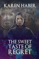 The Sweet Taste of Regret
