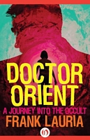 Doctor Orient: A Journey Into the Occult
