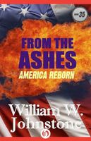 From The Ashes: America Reborn by William W. Johnstone