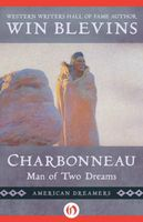 Charbonneau: Man of Two Dreams