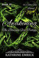 Blazing Fire Trilogy - Awakening