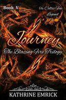 Blazing Fire Trilogy - Journey