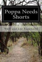 Poppa Needs Shorts