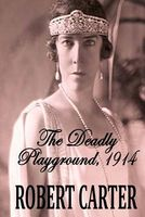 The Deadly Playground 1914
