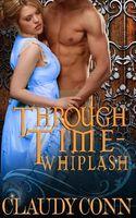 Through Time-Whiplash