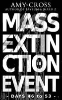 Mass Extinction Event: Days 46 to 53