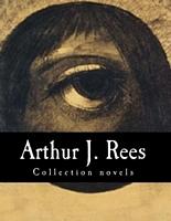 Arthur J. Rees, Collection novels