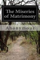 The Miseries of Matrimony