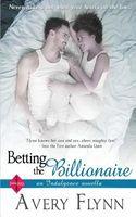 Betting the Billionaire: A Novella