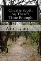 Charlie Scott, Or, There's Time Enough