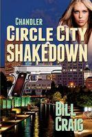 Chandler: Circle City Shakedown
