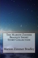 The Marion Zimmer Bradley Short Story Collection
