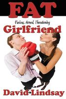 Fat Girlfriend: Furious, Armed, Threatening