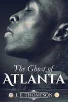 The Ghost of Atlanta