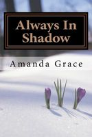 Always in Shadow