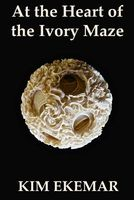 At the Heart of the Ivory Maze