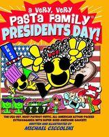 A Very, Very Pasta Family Presidents Day!