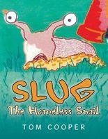 Slug the Homeless Snail