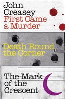 First Came a Murder, Death Round the Corner, and The Mark of the Crescent